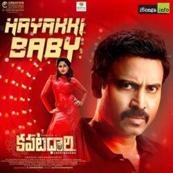 Movie songs of Hayakki Baby from Kapatadhaari
