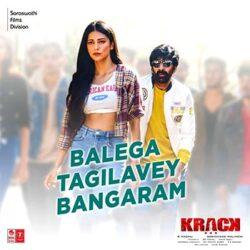 Movie songs of Balega Tagilavey Bangaram Krack