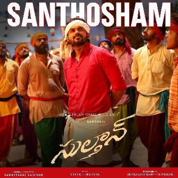Santhosham song from Sultan