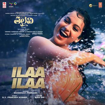 Ilaa Ilaa song from Thalaivi Telugu movie