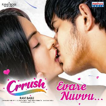 Evare Nuvvu song from Crrush