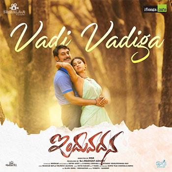 Vadi Vadiga song | Induvadana